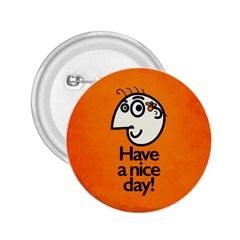 Have A Nice Day Happy Character 2 25  Button