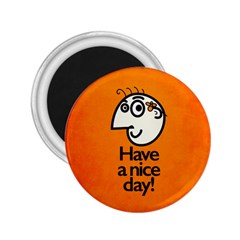 Have A Nice Day Happy Character 2.25  Button Magnet