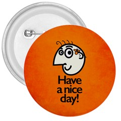 Have A Nice Day Happy Character 3  Button