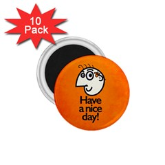 Have A Nice Day Happy Character 1 75  Button Magnet (10 Pack)