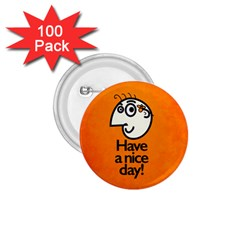 Have A Nice Day Happy Character 1.75  Button (100 pack)