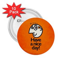 Have A Nice Day Happy Character 2 25  Button (10 Pack)