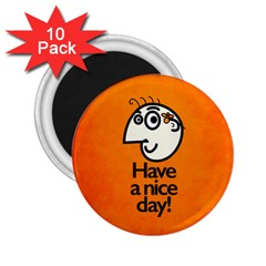 Have A Nice Day Happy Character 2.25  Button Magnet (10 pack)