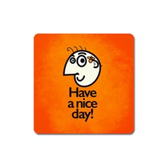 Have A Nice Day Happy Character Magnet (square)