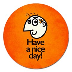 Have A Nice Day Happy Character Magnet 5  (Round)