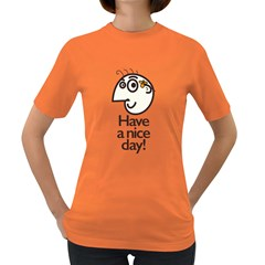 Have A Nice Day Happy Character Women s T Shirt (colored)