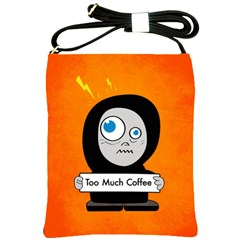 Orange Funny Too Much Coffee Shoulder Sling Bag