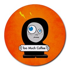 Orange Funny Too Much Coffee 8  Mouse Pad (Round)
