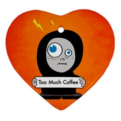 Orange Funny Too Much Coffee Heart Ornament