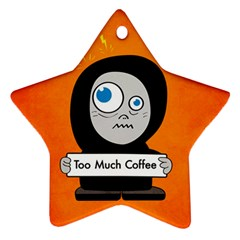 Orange Funny Too Much Coffee Star Ornament