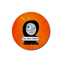 Orange Funny Too Much Coffee Drink Coasters 4 Pack (round)