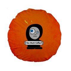 Orange Funny Too Much Coffee 15  Premium Round Cushion