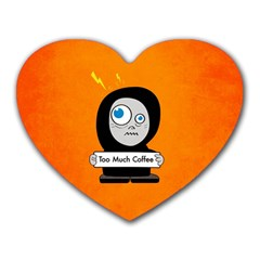 Orange Funny Too Much Coffee Mouse Pad (Heart)