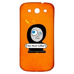 Orange Funny Too Much Coffee Samsung Galaxy S3 S III Classic Hardshell Back Case