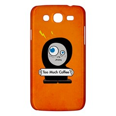 Orange Funny Too Much Coffee Samsung Galaxy Mega 5.8 I9152 Hardshell Case