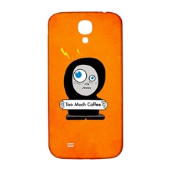 Orange Funny Too Much Coffee Samsung Galaxy S4 I9500/I9505  Hardshell Back Case