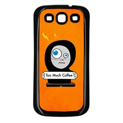Orange Funny Too Much Coffee Samsung Galaxy S3 Back Case (black)