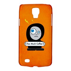 Orange Funny Too Much Coffee Samsung Galaxy S4 Active (i9295) Hardshell Case