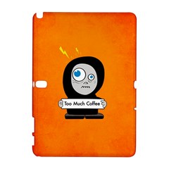 Orange Funny Too Much Coffee Samsung Galaxy Note 10.1 (P600) Hardshell Case