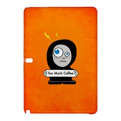 Orange Funny Too Much Coffee Samsung Galaxy Tab Pro 10.1 Hardshell Case