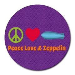 Peace Love & Zeppelin 8  Mouse Pad (round)