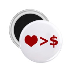 Love Is More Than Money 2.25  Button Magnet