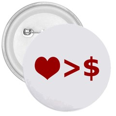 Love Is More Than Money 3  Button