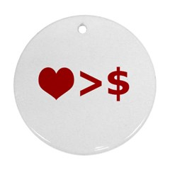 Love Is More Than Money Round Ornament