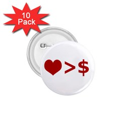 Love Is More Than Money 1.75  Button (10 pack)