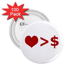 Love Is More Than Money 2 25  Button (100 Pack)