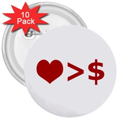 Love Is More Than Money 3  Button (10 pack)
