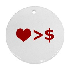 Love Is More Than Money Round Ornament (Two Sides)