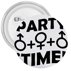 Party Time Threesome Sex Concept Typographic Design 3  Button