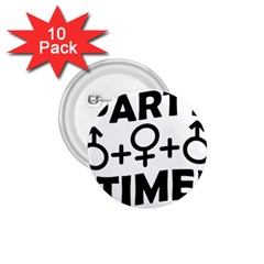 Party Time Threesome Sex Concept Typographic Design 1.75  Button (10 pack)
