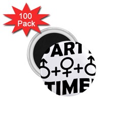 Party Time Threesome Sex Concept Typographic Design 1 75  Button Magnet (100 Pack)