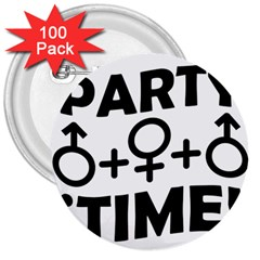 Party Time Threesome Sex Concept Typographic Design 3  Button (100 pack)