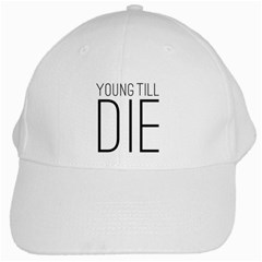 Young Till Die Typographic Statement Design White Baseball Cap