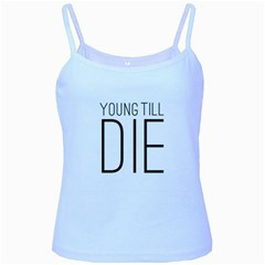 Young Till Die Typographic Statement Design Baby Blue Spaghetti Tank