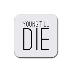 Young Till Die Typographic Statement Design Drink Coaster (Square)