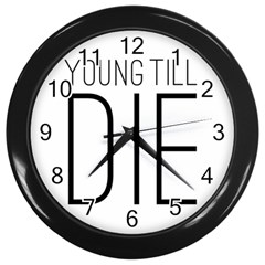 Young Till Die Typographic Statement Design Wall Clock (black)