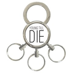 Young Till Die Typographic Statement Design 3-Ring Key Chain