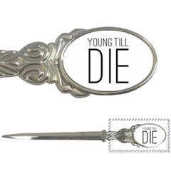 Young Till Die Typographic Statement Design Letter Opener