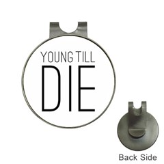 Young Till Die Typographic Statement Design Hat Clip with Golf Ball Marker