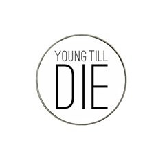 Young Till Die Typographic Statement Design Golf Ball Marker (for Hat Clip)