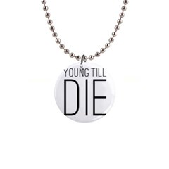 Young Till Die Typographic Statement Design Button Necklace