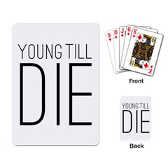 Young Till Die Typographic Statement Design Playing Cards Single Design