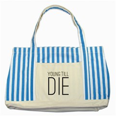 Young Till Die Typographic Statement Design Blue Striped Tote Bag