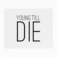 Young Till Die Typographic Statement Design Glasses Cloth (Small, Two Sided)