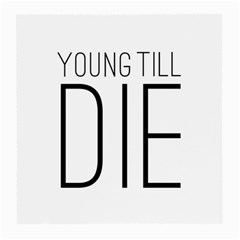 Young Till Die Typographic Statement Design Glasses Cloth (medium)