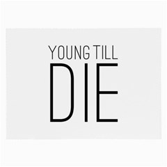 Young Till Die Typographic Statement Design Glasses Cloth (large)